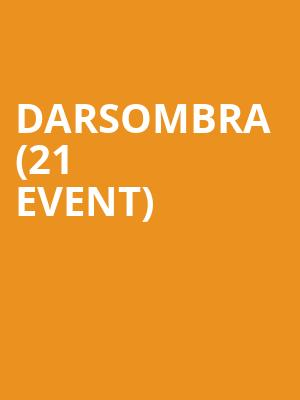 Darsombra (21+ Event) at The Olympic Venue
