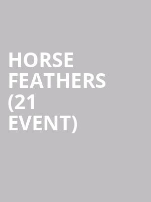 Horse Feathers (21+ Event) at The Olympic Venue