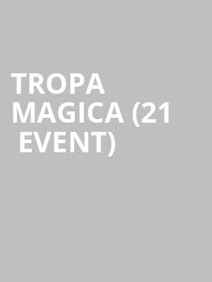 Tropa Magica (21+ Event) at The Olympic Venue