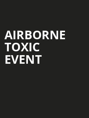 Airborne Toxic Event Poster