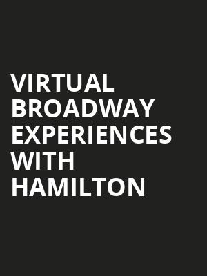 Virtual Broadway Experiences with HAMILTON, Virtual Experiences for Boise, Boise